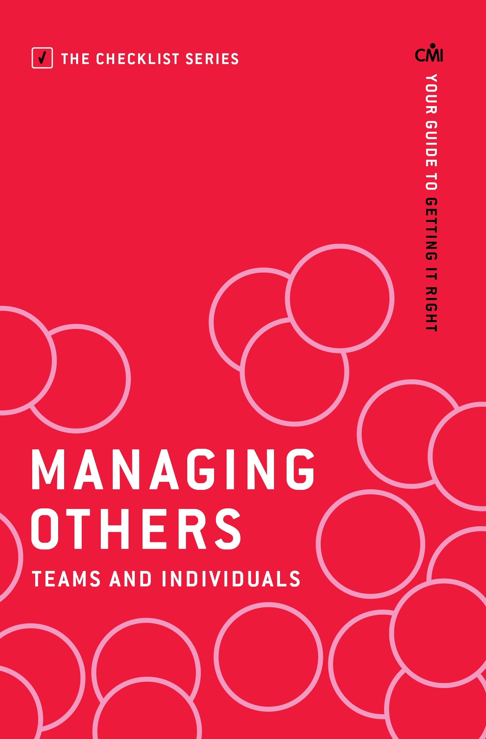 Managing Others: Teams and Individuals: Your guide to getting it right