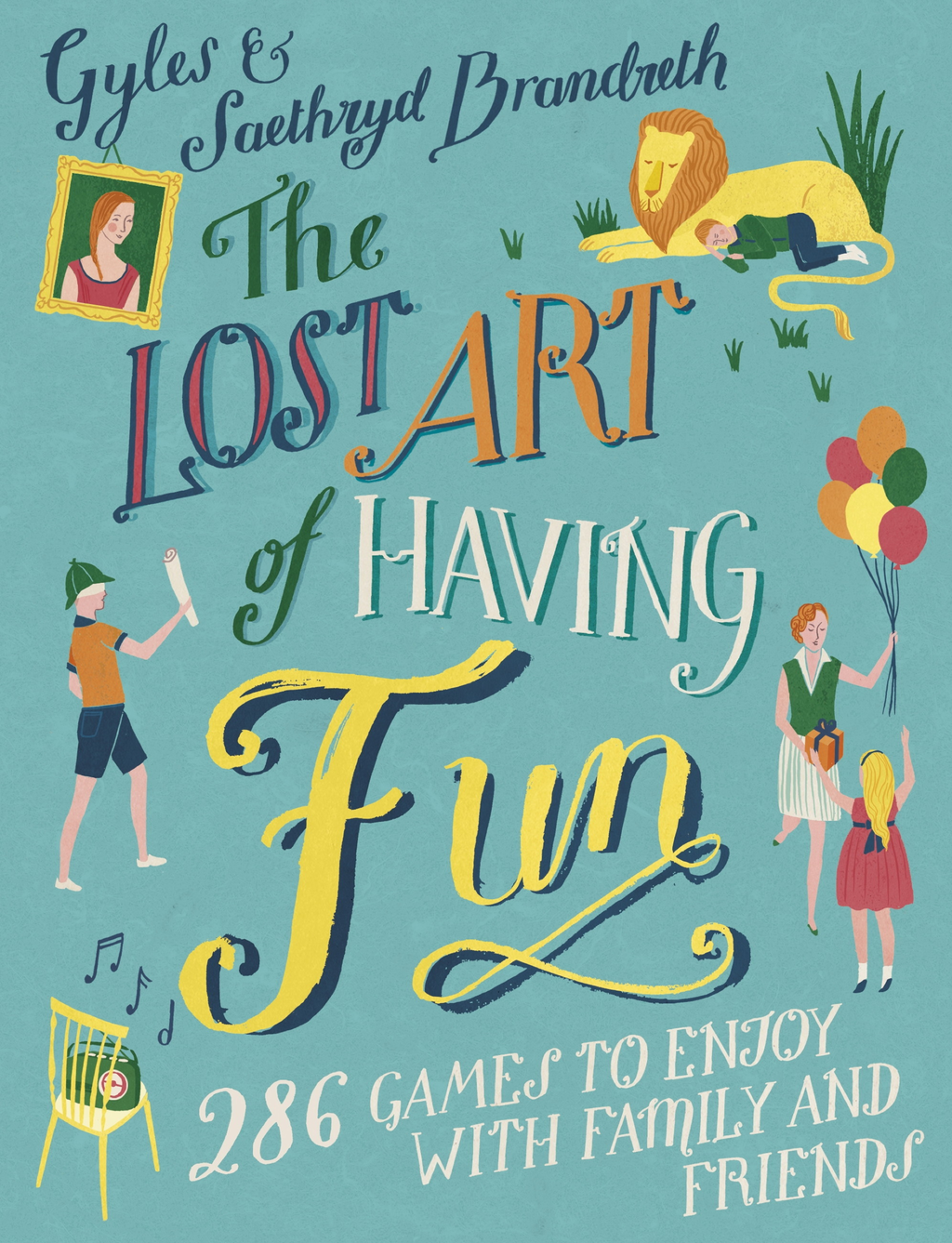 The Lost Art of Having Fun 286 Games to Enjoy with Family and Friends
