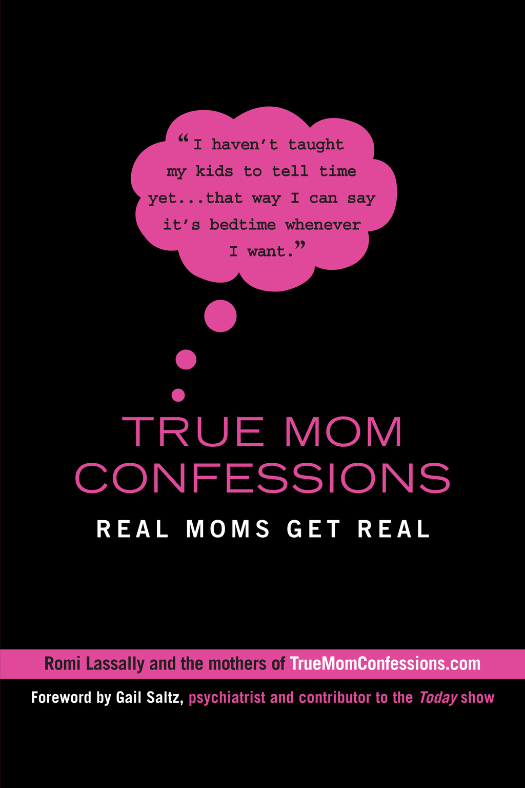 True Mom Confessions By: Romi Lassally