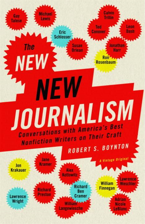 The New New Journalism By: Robert Boynton