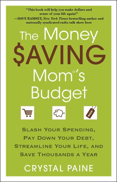The Money Saving Mom's Budget By: Crystal Paine