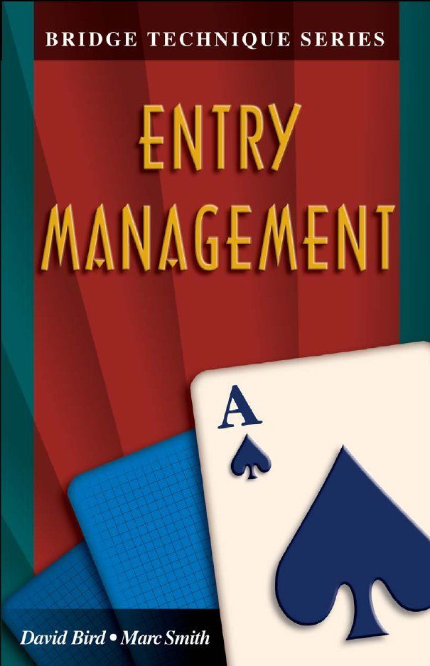 The Bridge Technique Series 1: Entry Management By: David Bird, Marc Smith