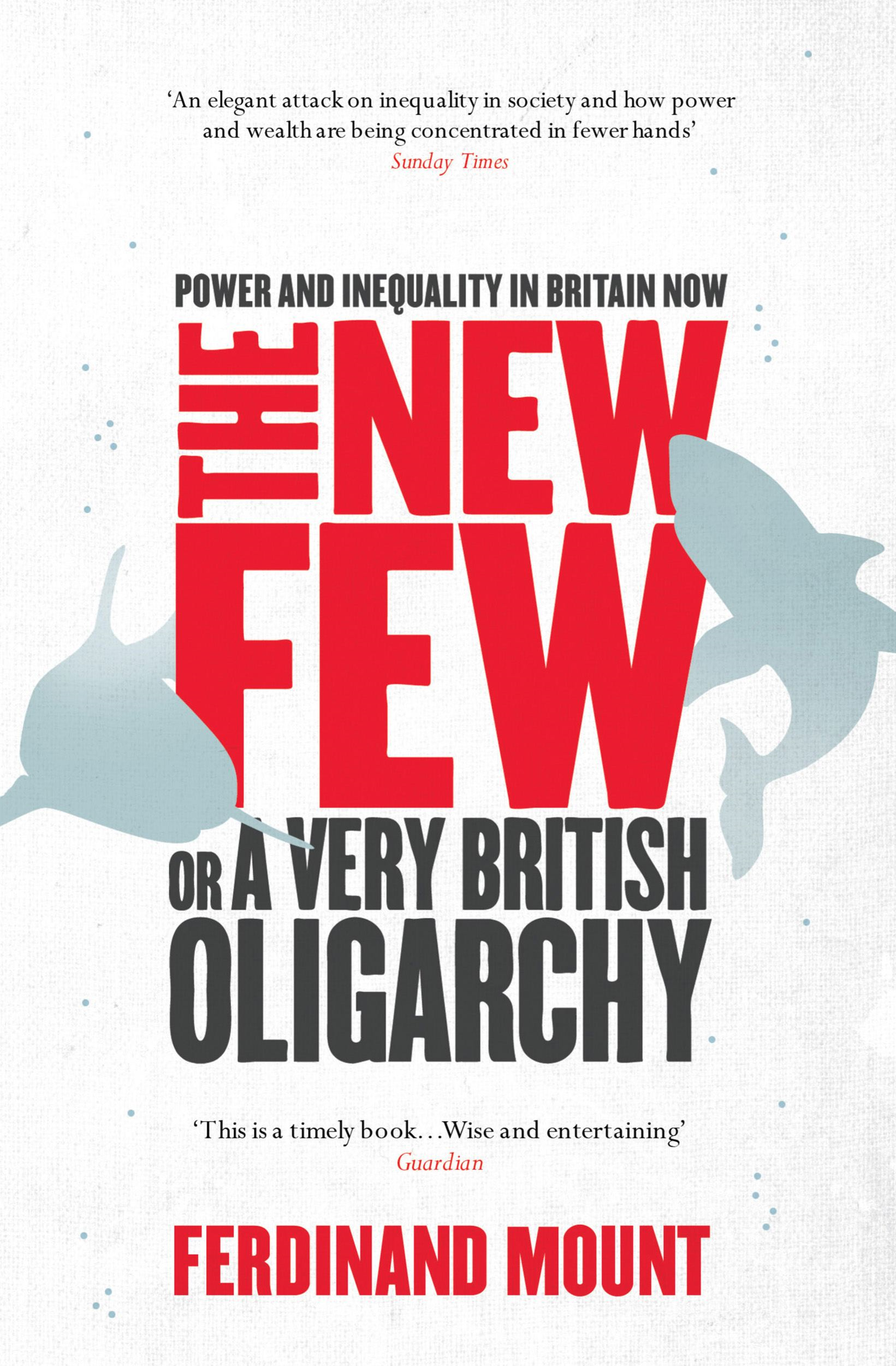 The New Few Or a Very British Oligarchy