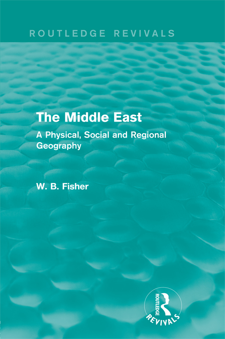 The Middle East: A Physical, Social and Regional Geography A Physical, Social and Regional Geography