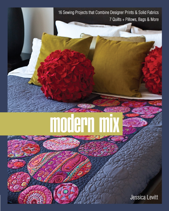 Modern Mix: 16 Sewing Projects that Combine Designer Prints & Solid Fabrics, 7 Quilts + Pillows, Bags & More By: Jessica Levitt