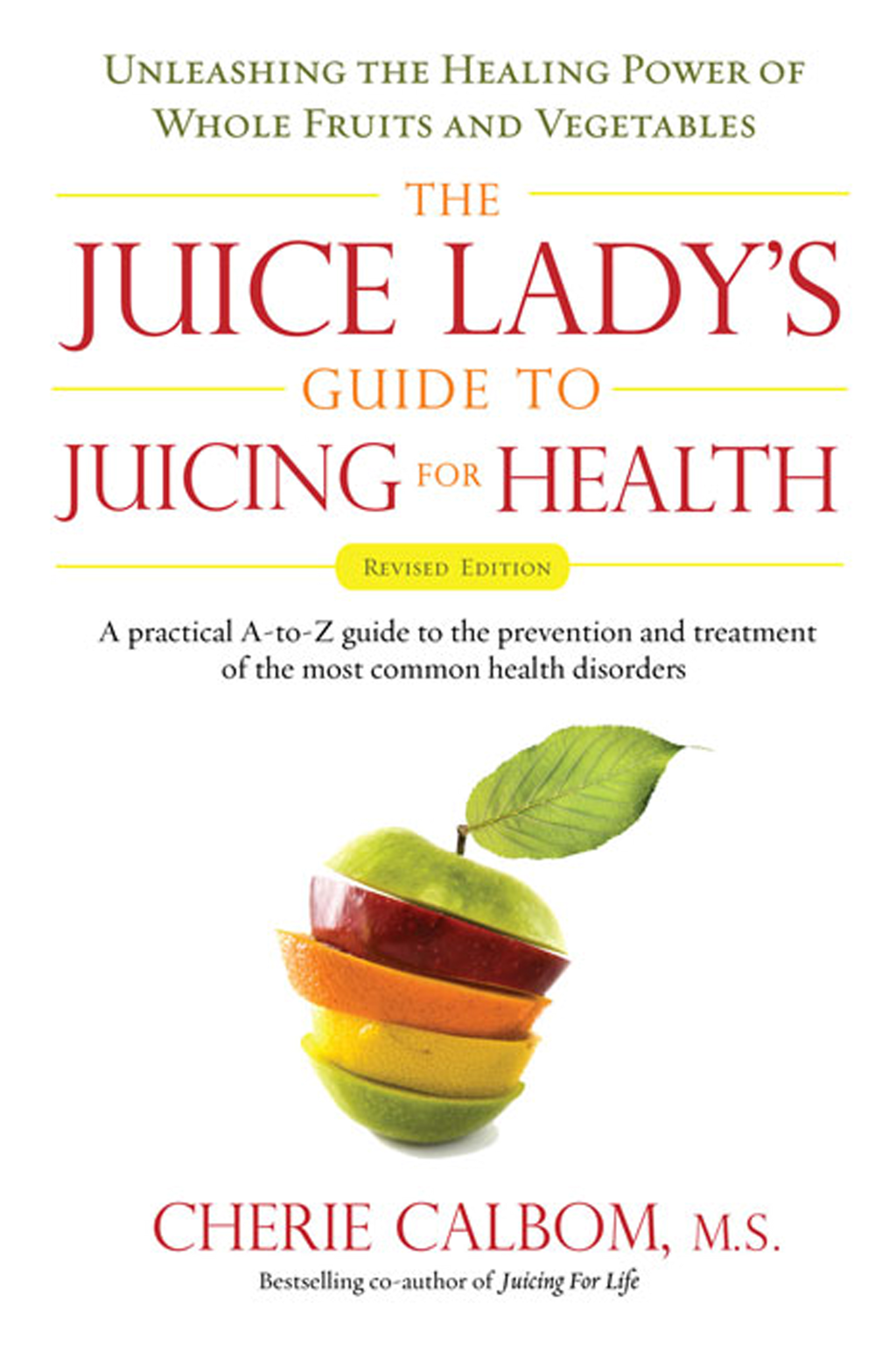 The Juice Lady's Guide To Juicing for Health Unleashing the Healing Power of Whole Fruits and VegetablesRevised Edition
