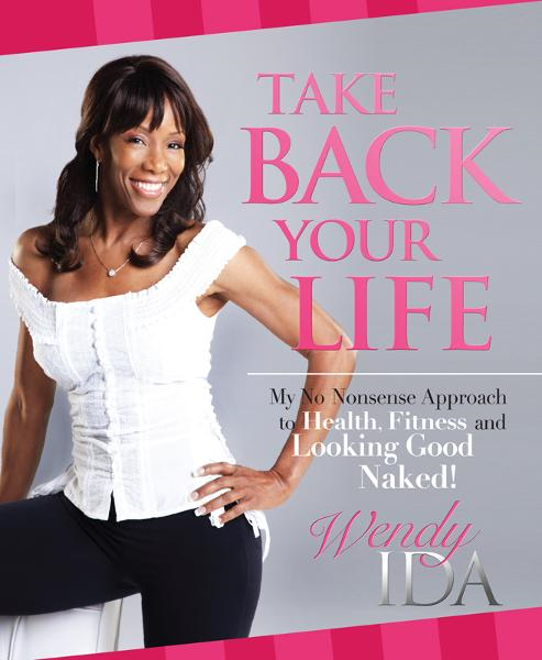 Take Back Your Life By: Wendy Ida