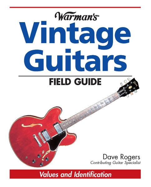 Warman's Vintage Guitars Field Guide: Values and Identification