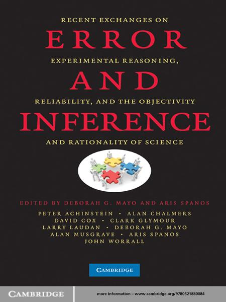 Error and Inference Recent Exchanges on Experimental Reasoning,  Reliability,  and the Objectivity and Rationality of Science