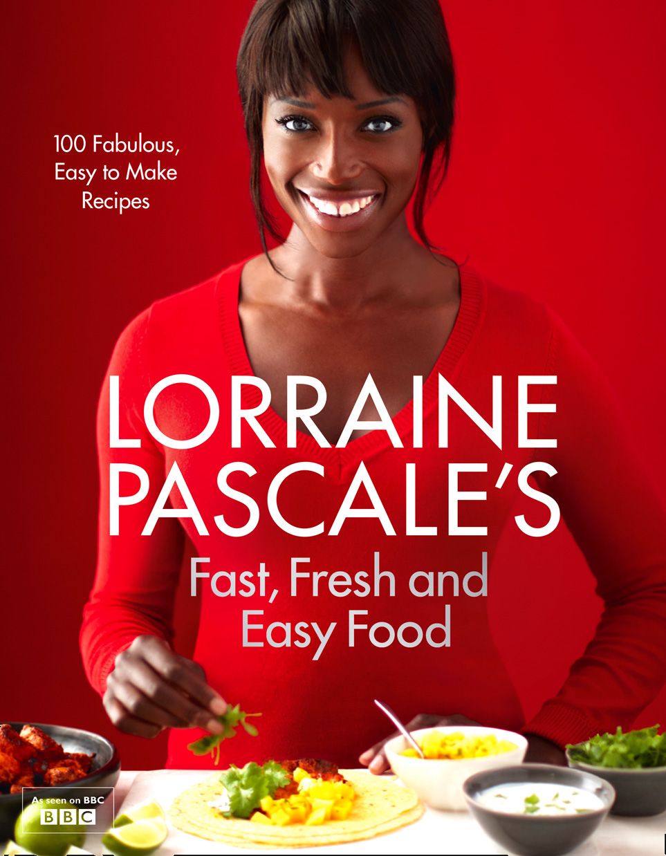 Lorraine Pascale?s Fast,  Fresh and Easy Food