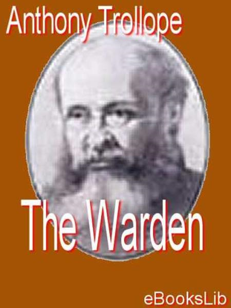 The Warden By: Anthony Trollope