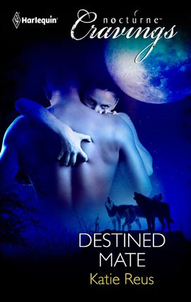 Destined Mate By: Katie Reus