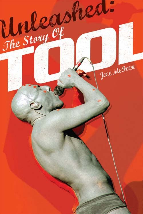 Unleashed: The Story of Tool By: Joel McIver