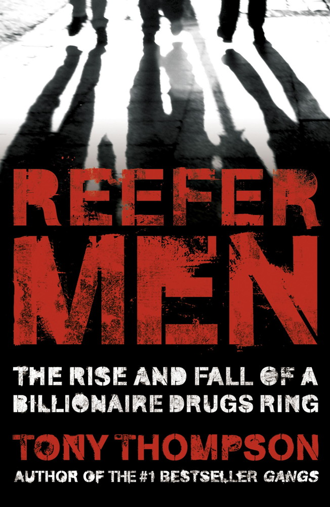 Reefer Men: The Rise and Fall of a Billionaire Drug Ring By: Tony Thompson