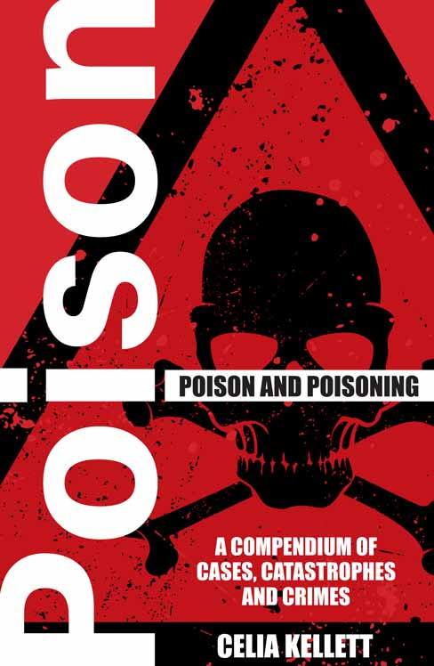 Poison and Poisoning By: Celia Kellett