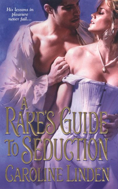 A Rake's Guide to Seduction By: Caroline Linden