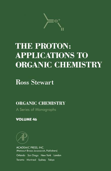 The Proton: Applications to Organic Chemistry