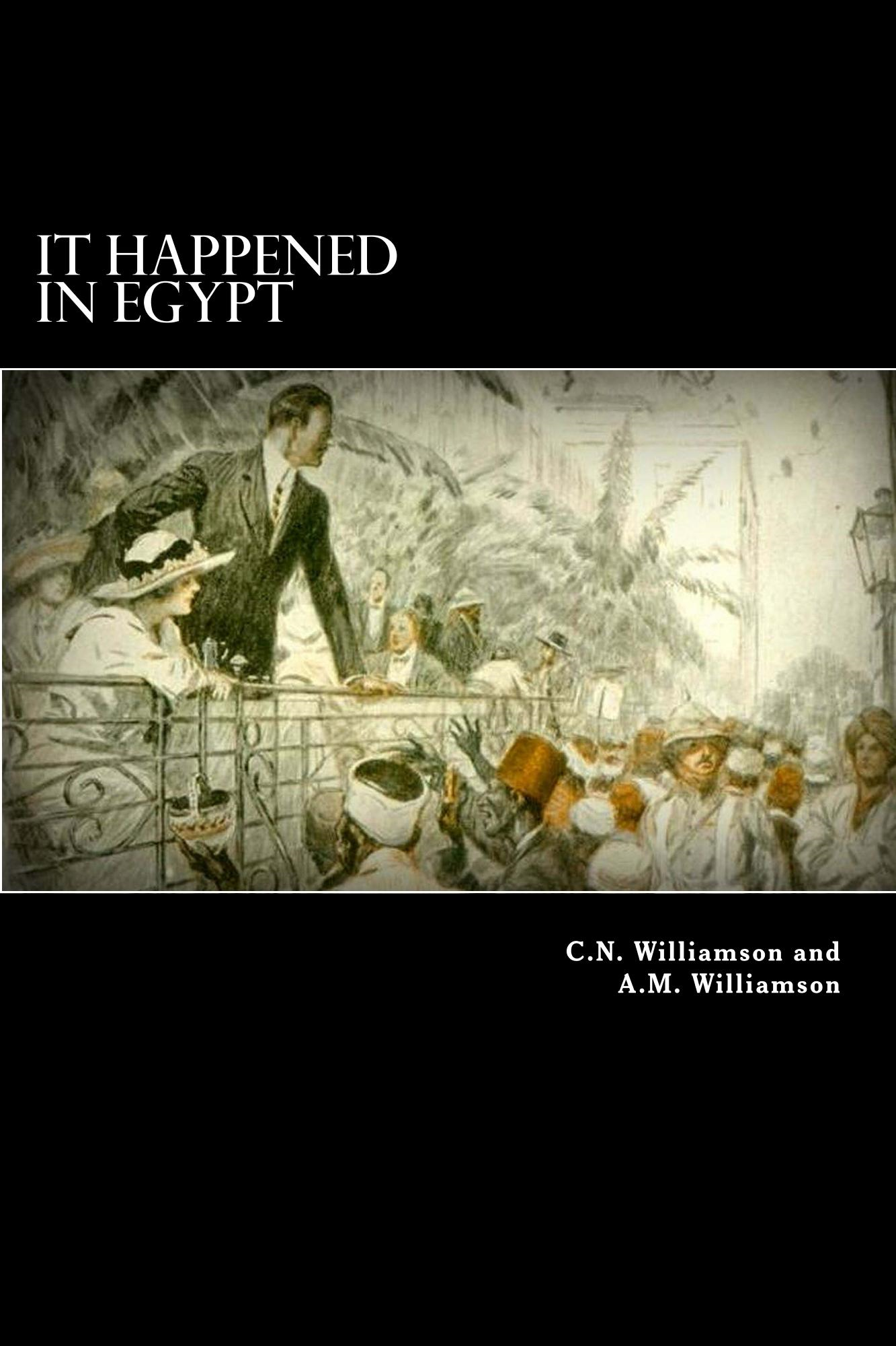 C.N. and A.M. Williamson - It Happened in Egypt