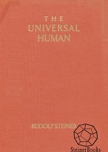 The Universal Human: The Evolution of Individuality By: Rudolf Steiner