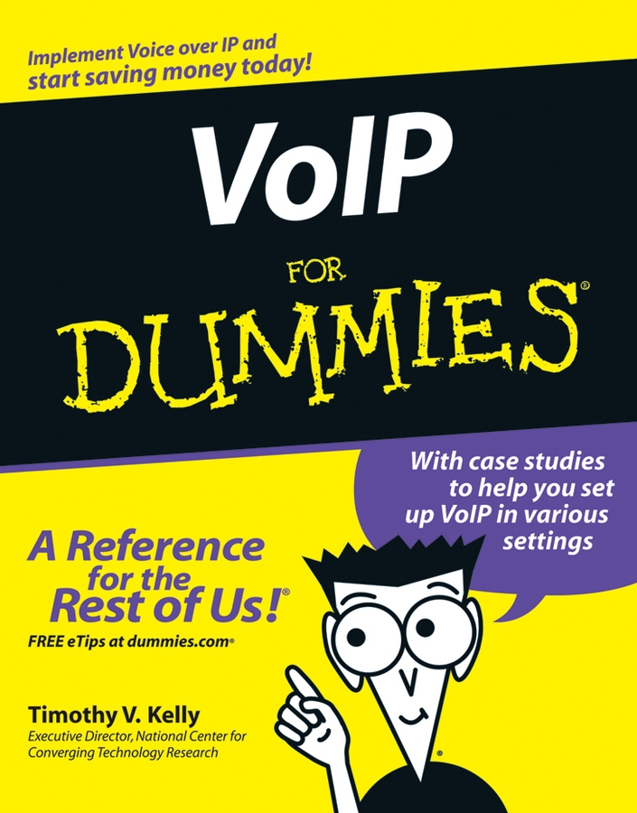 VoIP For Dummies By: Timothy V. Kelly