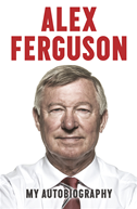 Alex Ferguson My Autobiography: