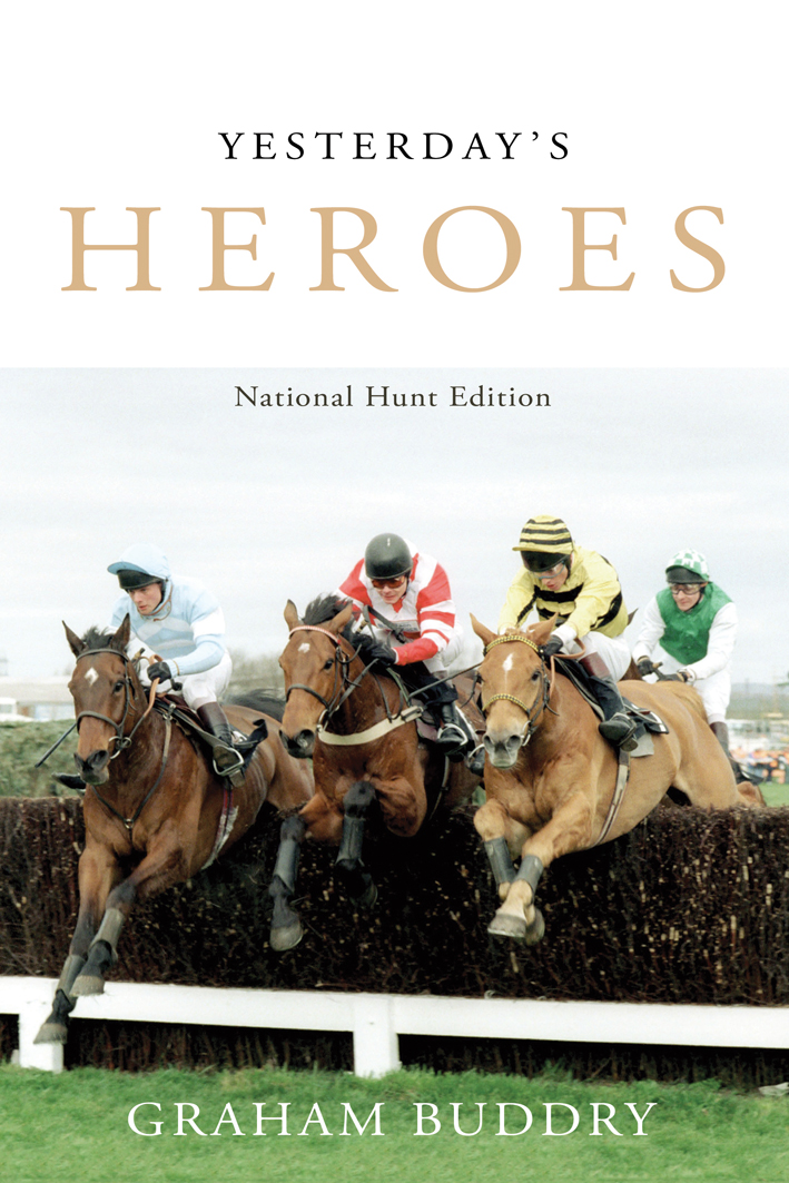 Yesterday's Heroes: National Hunt Edition By: Graham Buddry