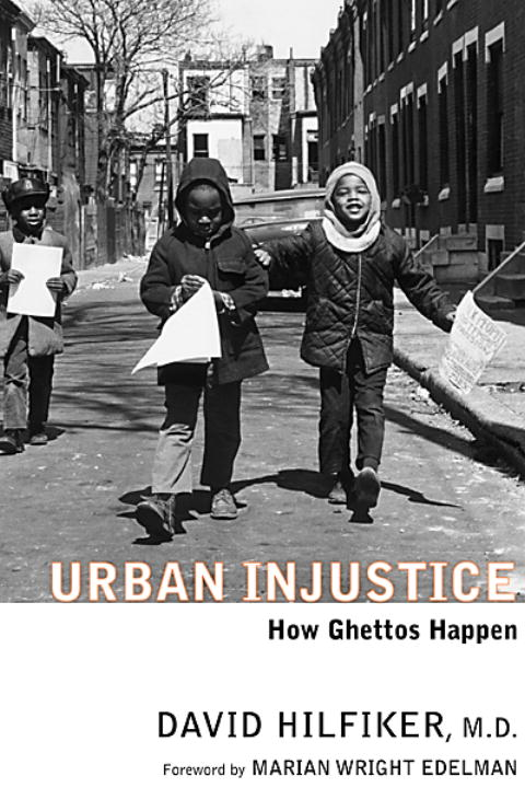 Urban Injustice By: David Hilfiker