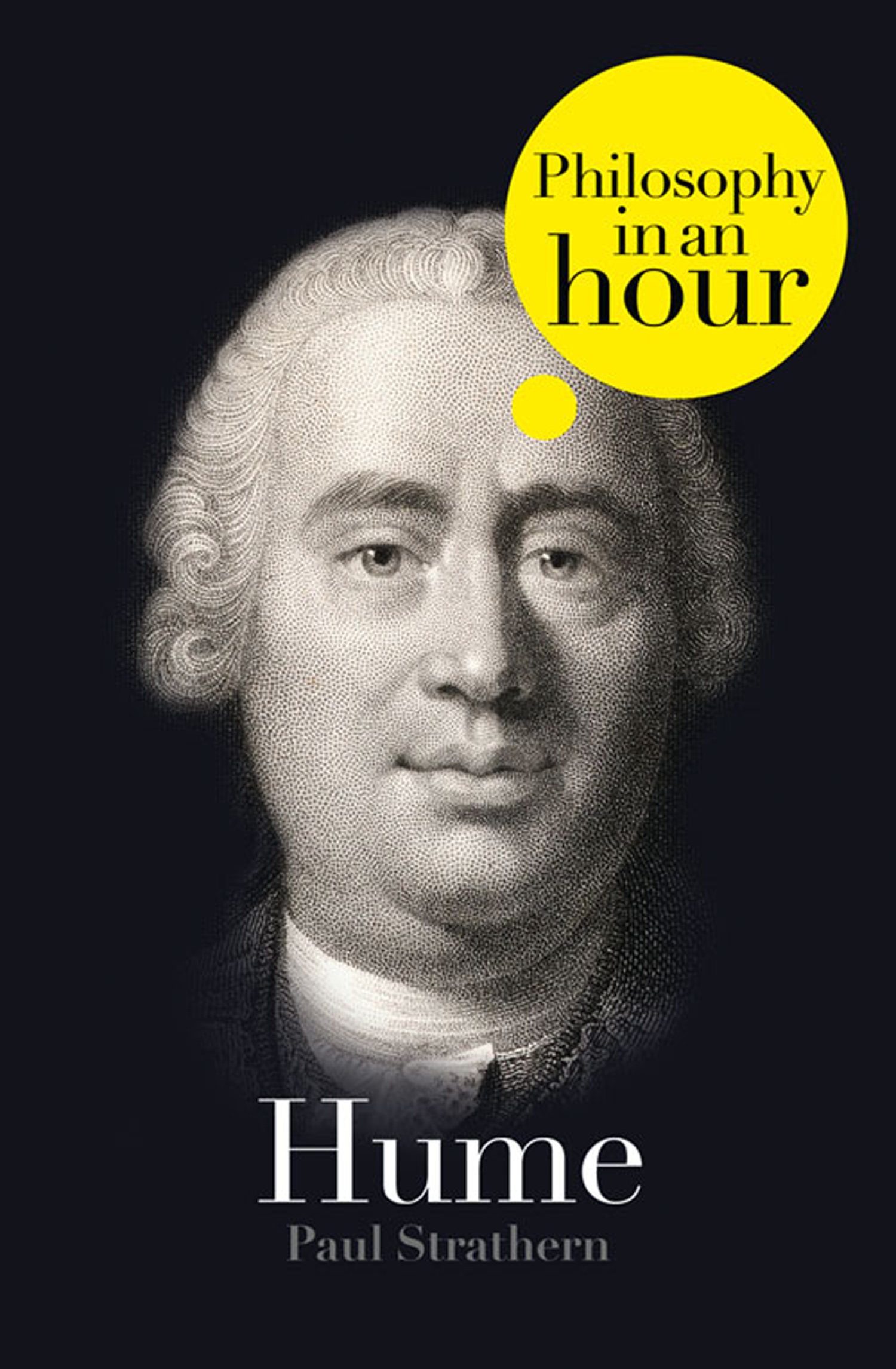 Hume: Philosophy in an Hour By: Paul Strathern