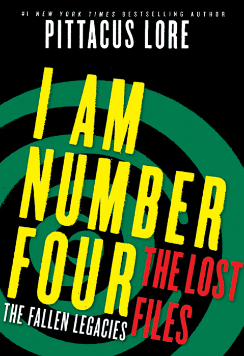 I Am Number Four: The Lost Files: The Fallen Legacies By: Pittacus Lore