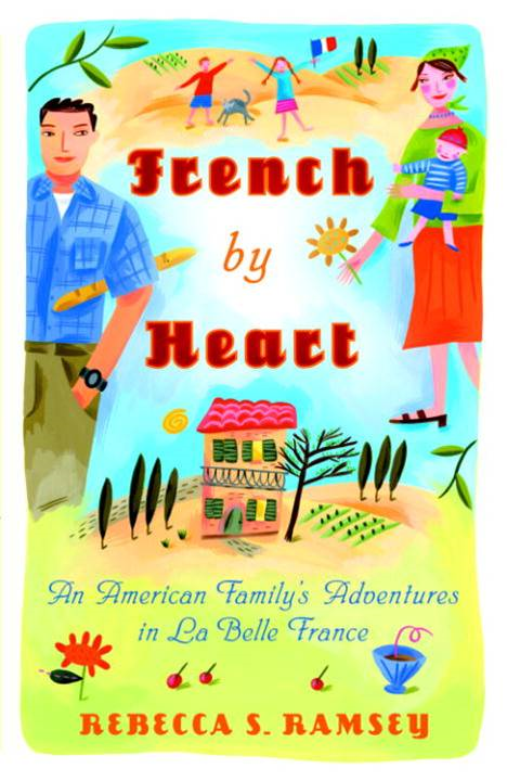 French By Heart By: Rebecca S. Ramsey