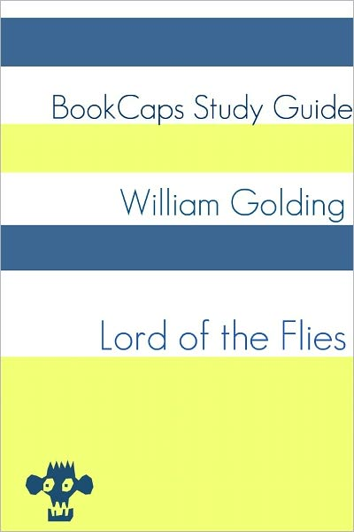 Lord of the Flies: Teacher Lesson Plans and Study Guide By: LessonCaps