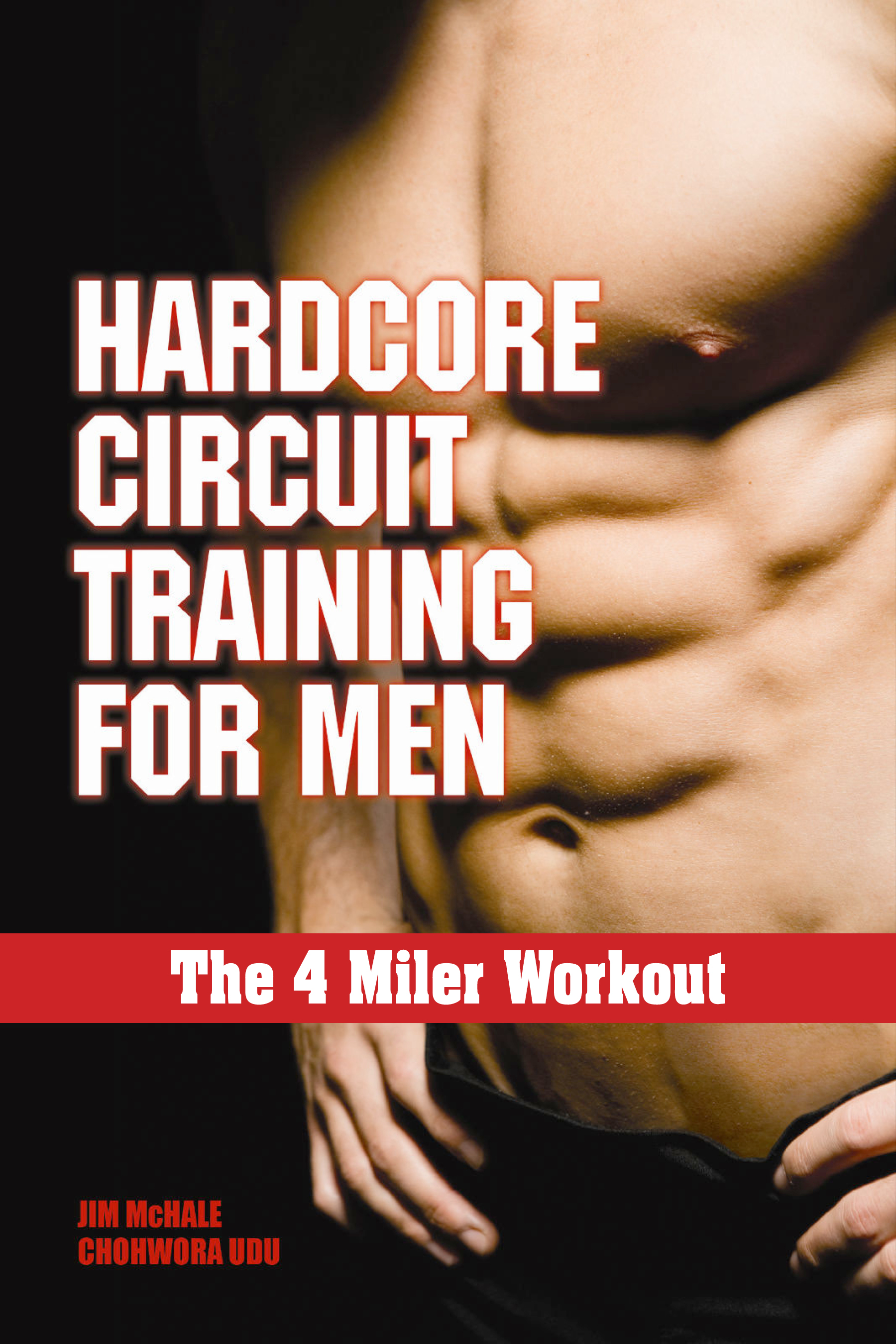 The 4 Miler Workout By: Chohwora Udu,Jim McHale