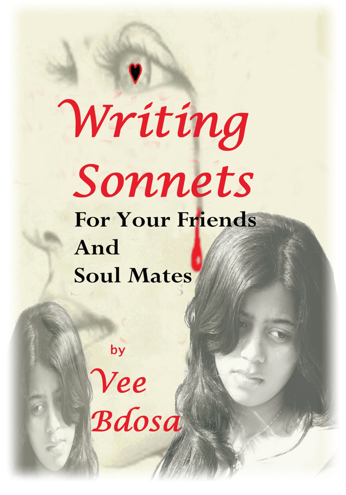 Writing Sonnets For Your Friends And Soul Mates By: Vee Bdosa