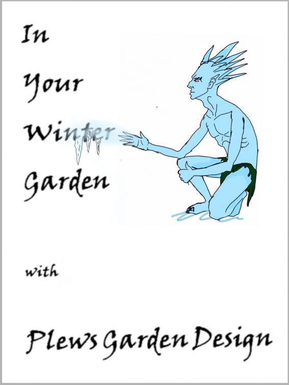 In Your Winter Garden with Plews Garden Design By: Marie Shallcross