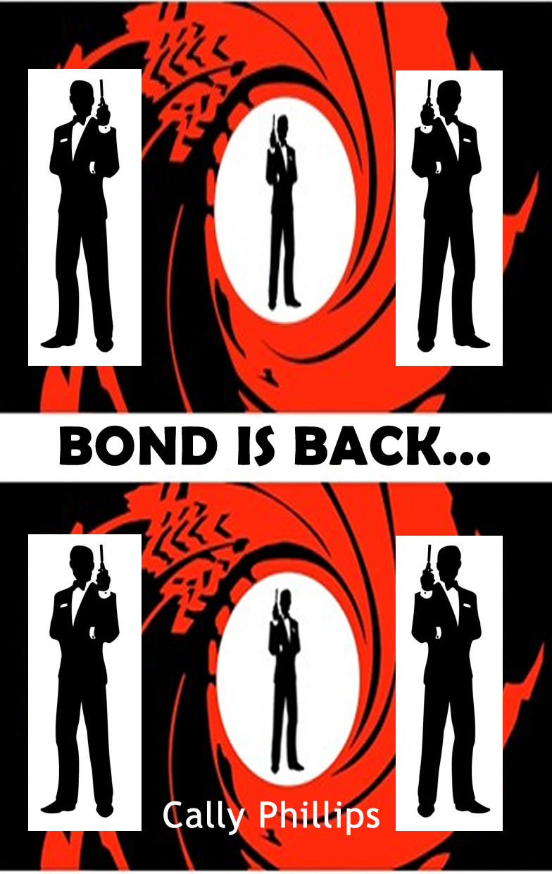 Bond is Back By: Cally Phillips