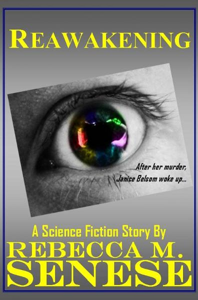 Reawakening: A Science Fiction Story By: Rebecca M. Senese