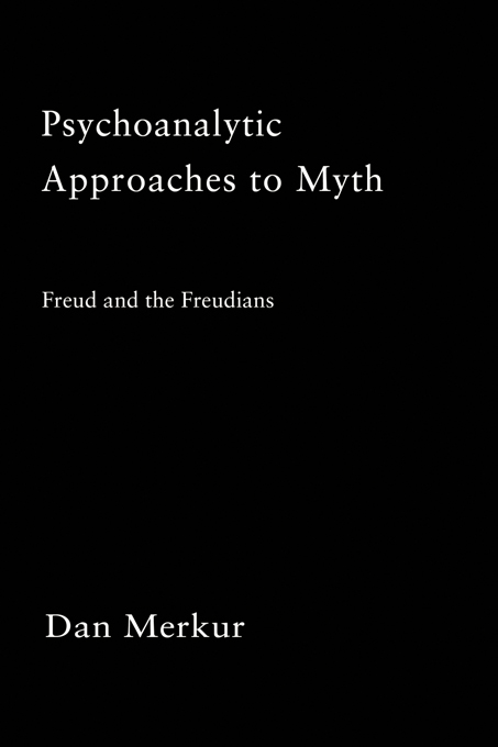 Psychoanalytic Approaches To Myth Freud And The Freudians