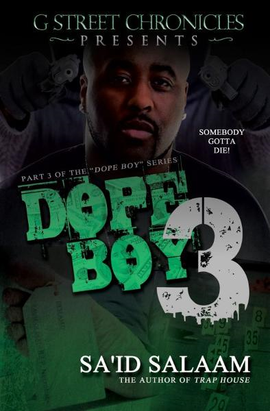 Dope Boy 3 (Short Story Ebook Series) By: Sa'id Salaam