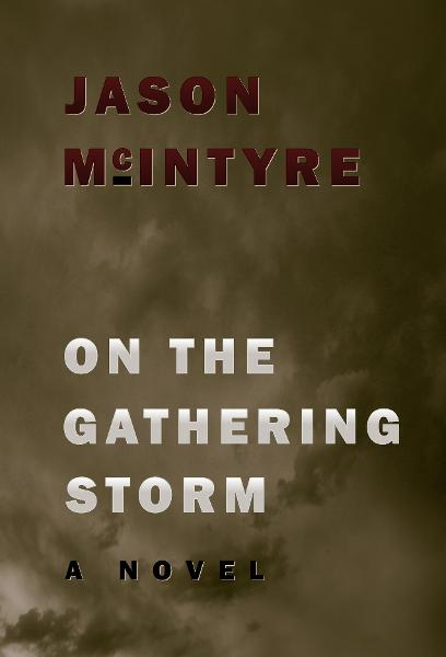 On The Gathering Storm By: Jason McIntyre