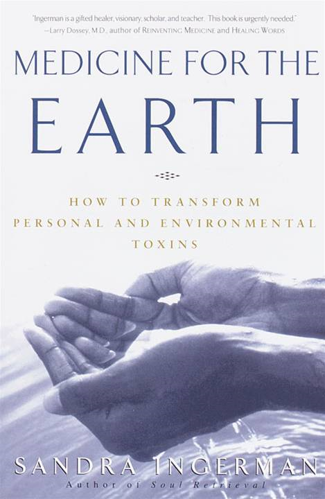 Medicine for the Earth By: Sandra Ingerman