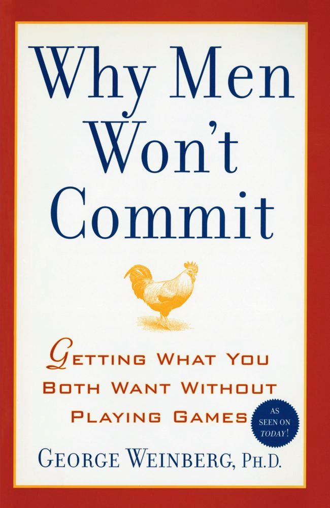 Why Men Won't Commit By: George, Ph.D. Weinberg