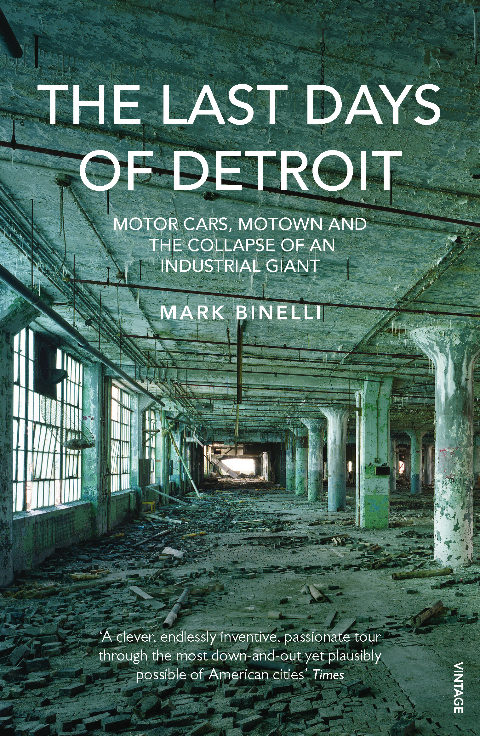 The Last Days of Detroit Motor Cars,  Motown and the Collapse of an Industrial Giant