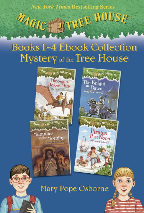 Magic Tree House: Books 1-4 Ebook Collection: Mystery of the Tree House By: Mary Pope Osborne,Sal Murdocca