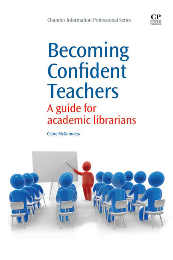 Becoming Confident Teachers A Guide For Academic Librarians