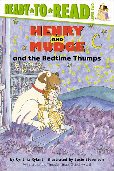 Henry and Mudge and the Bedtime Thumps By: Cynthia Rylant,Suçie Stevenson