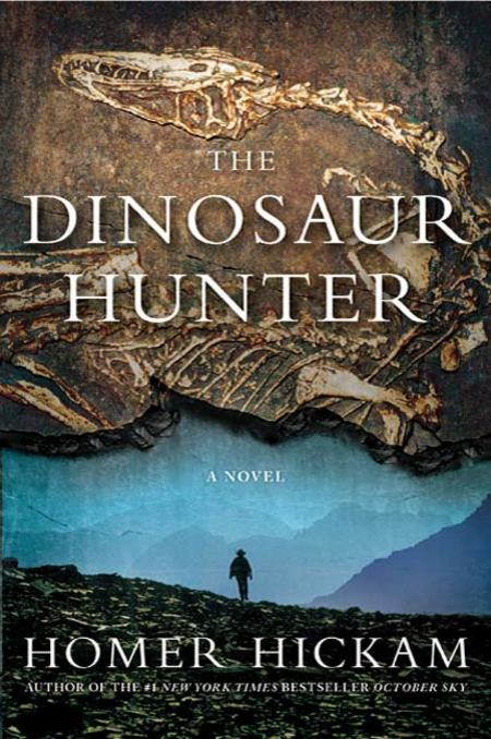 The Dinosaur Hunter By: Homer Hickam