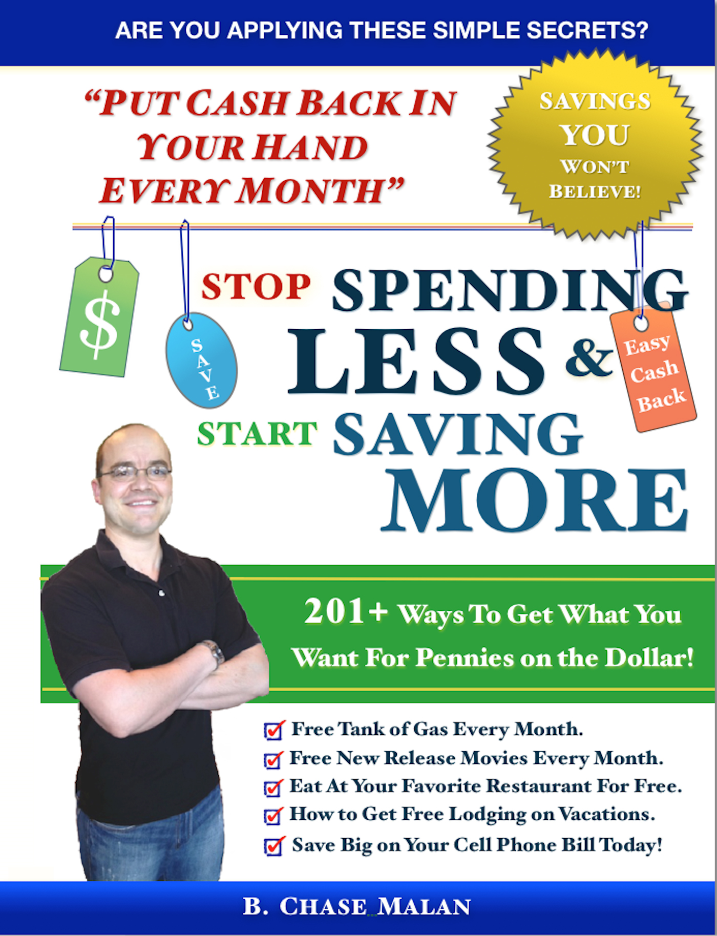 Stop Spending Less and Start Saving More By: B. Chase Malan