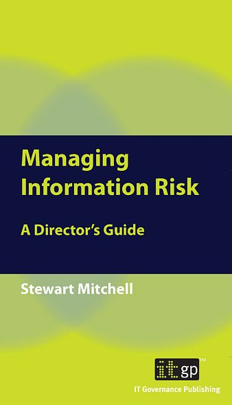 9781849280198  Managing Information Risk: A Director's Guide