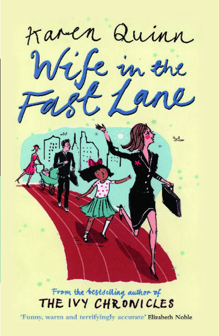 Wife in the Fast Lane By: Karen Quinn