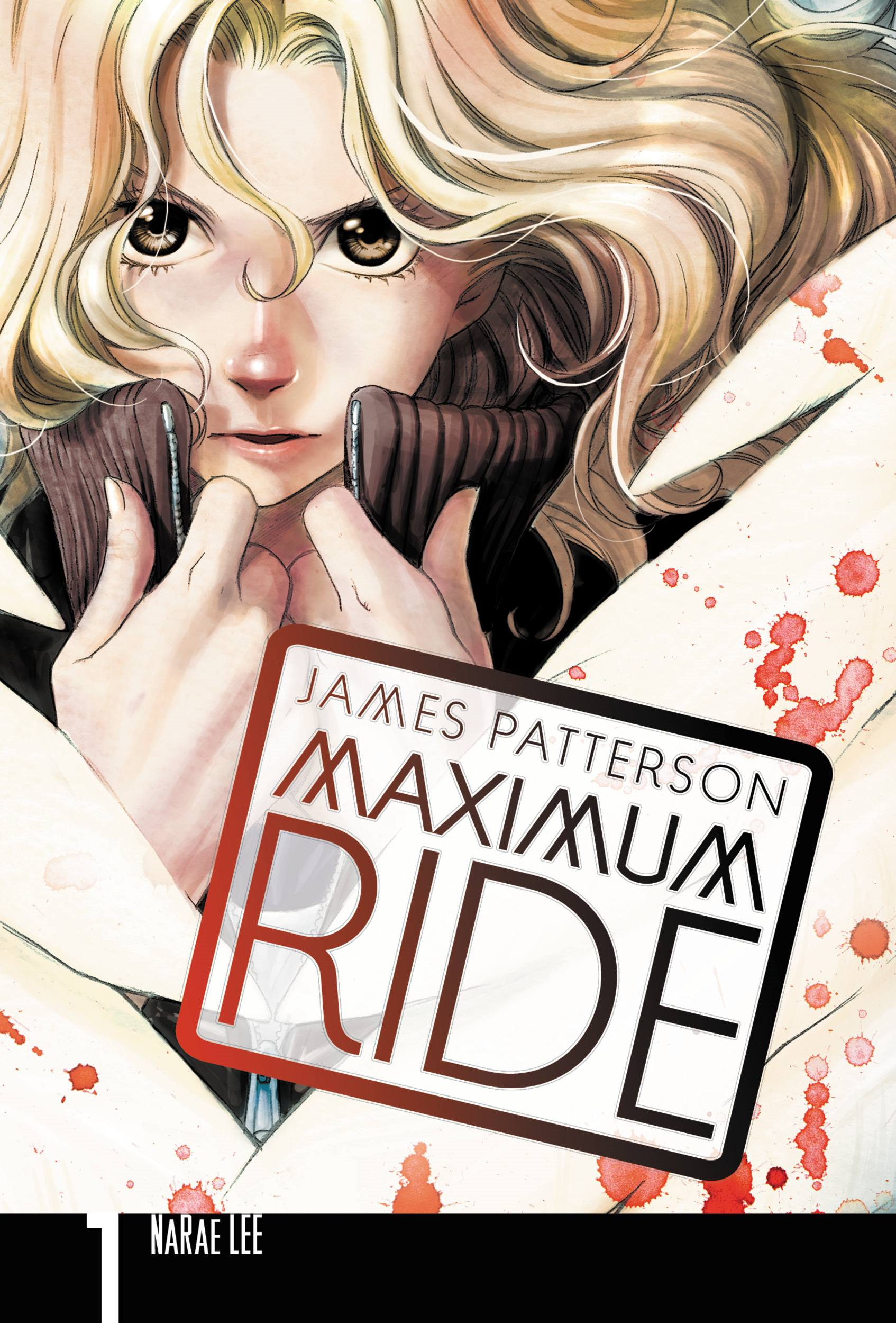 Maximum Ride: The Manga, Vol. 1 By: James Patterson,NaRae Lee